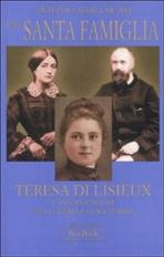 Una santa famiglia: Teresa di Lisieux e i suoi genitori Zelia Guérin e Luigi Martin. Antonio Maria Sicari | Libro | Itacalibri