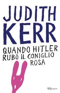 Quando Hitler rubò il coniglio rosa - Judith Kerr | Libro | Itacalibri