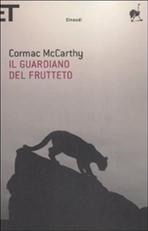 Il guardiano del frutteto - Cormac McCarthy   Libro   Itacalibri