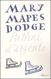 Pattini d'argento - Dodge Mary Mapes | Libro | Itacalibri