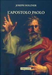 L'apostolo Paolo - Joseph Holzner | Libro | Itacalibri