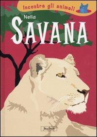 Nella savana. Incontra gli animali - Laura Ottina | Libro | Itacalibri