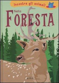 Nella foresta. Incontra gli animali - Laura Ottina | Libro | Itacalibri