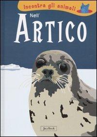 Nell'artico. Incontra gli animali - Laura Ottina | Libro | Itacalibri