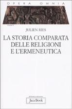 La storia comparata delle religioni e l'ermeneutica - Julien Ries   Libro   Itacalibri