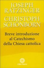 Breve introduzione al Catechismo della Chiesa cattolica - Joseph Ratzinger, Christoph Schönborn | Libro | Itacalibri