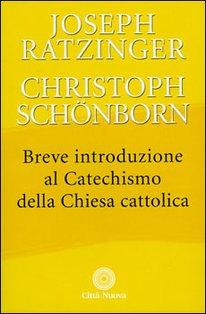 Breve introduzione al Catechismo della Chiesa cattolica - Christoph Schönborn, Joseph Ratzinger | Libro | Itacalibri
