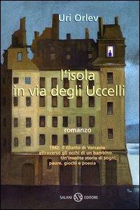 L'isola in via degli Uccelli - Uri Orlev | Libro | Itacalibri