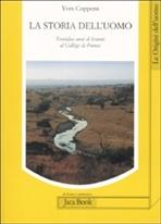 La storia dell'uomo: Ventidue anni di lezioni al Collège de France. Yves Coppens | Libro | Itacalibri