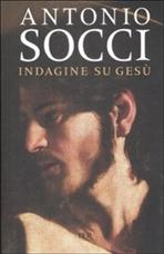 Indagine su Gesù - Antonio Socci | Libro | Itacalibri
