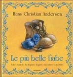 Le più belle fiabe - Hans Christian Andersen | Libro | Itacalibri