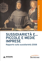 Sussidiarietà e... piccole e medie imprese: Rapporto sulla sussidiarietà 2008. AA.VV. | Libro | Itacalibri