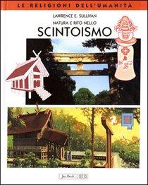 Natura e rito nello Scintoismo - Lawrence E. Sullivan | Libro | Itacalibri