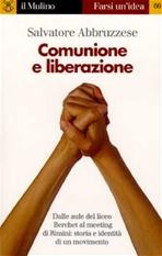 Comunione e liberazione: Dalle aule del liceo Berchet al meeting di Rimini: storia e identità di un movimento. Salvatore Abruzzese | Libro | Itacalibri