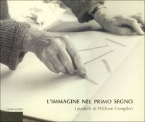 L'immagine nel primo segno: I pastelli di William Congdon. Rodolfo Balzarotti, William Congdon | Libro | Itacalibri