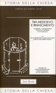 Tra Medioevo e Rinascimento: Avignone - Conciliarismo - Tentativi di riforma (XIV-XVI secolo). AA.VV. | Libro | Itacalibri