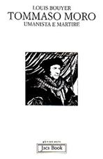 Tommaso Moro: Umanista e martire. Louis Bouyer | Libro | Itacalibri