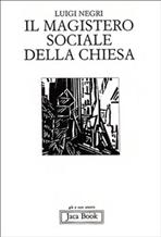 Il magistero sociale della Chiesa - Luigi Negri | Libro | Itacalibri