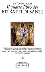 Il quarto libro dei ritratti di santi - Antonio Maria Sicari | Libro | Itacalibri