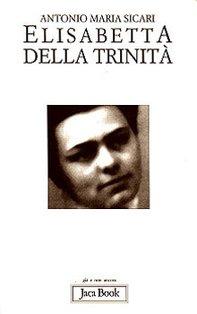 Elisabetta della Trinità - Antonio Maria Sicari | Libro | Itacalibri