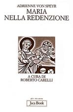 Maria nella redenzione - Adrienne Von Speyr | Libro | Itacalibri