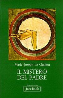Il mistero del Padre - Marie-Joseph Le Guillou | Libro | Itacalibri