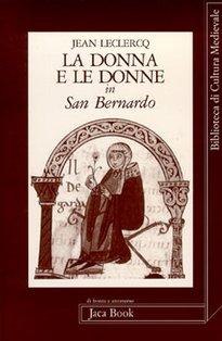 La donna e le donne in San Bernardo - Jean Leclercq   Libro   Itacalibri