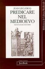 Predicare nel Medioevo - Jean Leclercq | Libro | Itacalibri