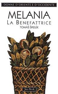 Melania: La Benefattrice. Tomas Spidlik | Libro | Itacalibri