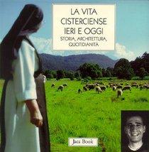 La vita cistercense ieri e oggi: Storia, architettura, quotidianità. AA.VV. | Libro | Itacalibri