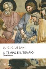 Il tempo e il tempio: Dio e l'uomo. Luigi Giussani | Libro | Itacalibri