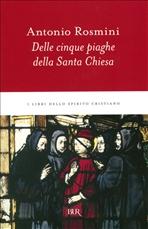Delle cinque piaghe della Santa Chiesa - Antonio Rosmini | Libro | Itacalibri