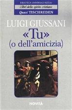 «Tu» (o dell'amicizia) - Luigi Giussani | Libro | Itacalibri