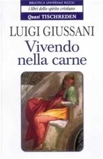 Vivendo nella carne - Luigi Giussani | Libro | Itacalibri