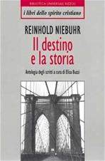 Il destino e la storia - Reinhold Niebuhr | Libro | Itacalibri