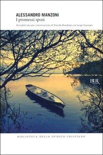 I promessi sposi: introdotti da una conversazione di Davide Rondoni con Luigi Giussani. Alessandro Manzoni | Libro | Itacalibri