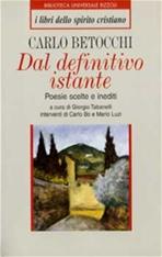 Dal definitivo istante: Poesie scelte e inediti. Carlo Betocchi | Libro | Itacalibri