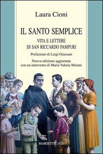 Il santo semplice: Vita e lettere di San Riccardo Pampuri. Laura Cioni | Libro | Itacalibri