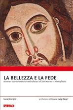 La bellezza e la fede: Itinerari storico-artistici nella diocesi di San Marino – Montefeltro. Luca Giorgini | Libro | Itacalibri