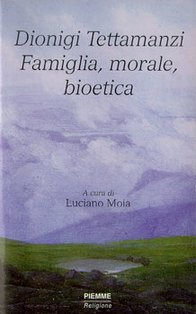 Famiglia, morale, bioetica - Dionigi Tettamanzi | Libro | Itacalibri