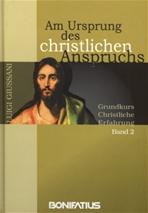 Am Ursprung des christlichen Anspruchs: Grundkurs Christliche Erfahrung Band 2. Luigi Giussani | Libro | Itacalibri