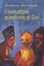 L'ineludibile questione di Dio - Francesco Ventorino, Pietro Barcellona | Libro | Itacalibri