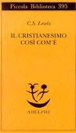 Il Cristianesimo così com'è - Clive Staples Lewis | Libro | Itacalibri