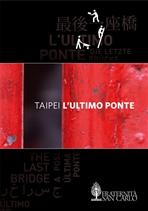 Taipei - DVD: L'ultimo ponte. AA.VV. | DVD | Itacalibri