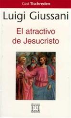 El atractivo de Jesucristo - Luigi Giussani | Libro | Itacalibri