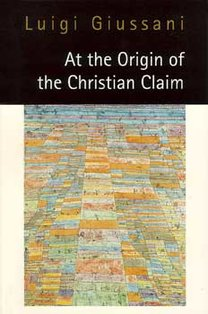 At the Origin of the Christian claim - Luigi Giussani | Libro | Itacalibri