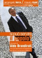 Si può servire il popolo?: L'itinerario di Aldo Brandirali e la sua esperienza di assessore allo Sport e ai Giovani a Milano. Arcangelo Berra, Mauro Risani | Libro | Itacalibri