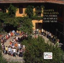 La città nella città: Una storia di semplice comunione. AA.VV.   Libro   Itacalibri