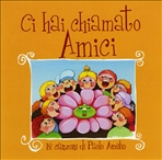 Ci hai chiamato amici: 12 canzoni di Paolo Amelio. Paolo Amelio   CD   Itacalibri