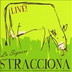 La Signora Stracciona - CD: LIVE! Musiche e canti della tradizione popolare europea. AA.VV. | CD | Itacalibri